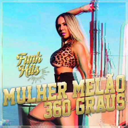 """Com mais de 880 mil seguidores, canal """"Funk Hits"""" apresenta o single e o lyric video de """"360 Graus"""", da Mulher Melão"""