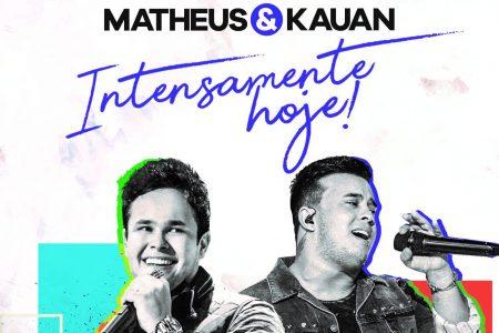 """Matheus & Kauan lançam """"Intensamente Hoje"""""""