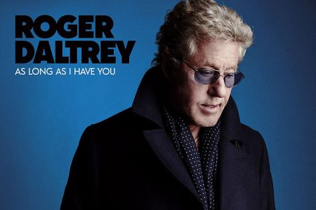 "Vocalista e fundador do The Who, Roger Daltrey, lança seu novo single, ""As Long as I Have You"""