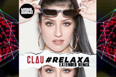 """A cantora Clau lança o EP """"#Relaxa – Remix"""", em todas as plataformas digitais"""