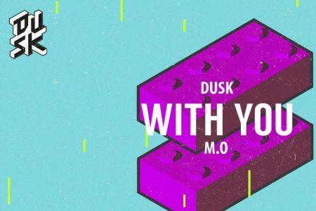 """DJ DUSK, em parceria com M.O, lança """"With You"""""""
