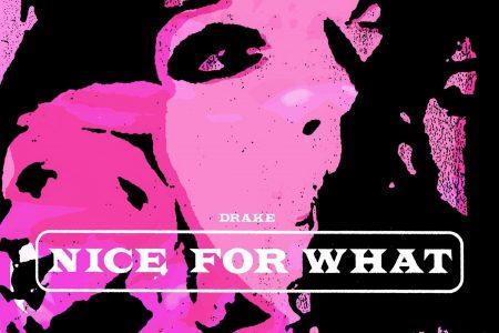 """Novo vídeo de Drake já está disponível. Assista """"Nice For What""""!"""