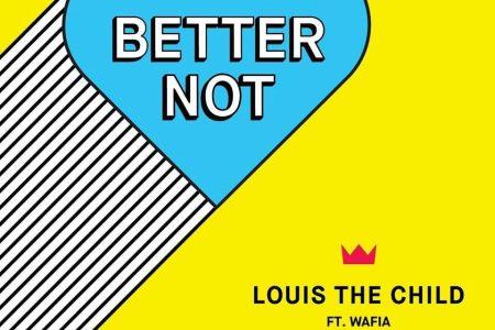 """Louis The Child, em parceria com Wafia, divulga a faixa """"Better Not"""