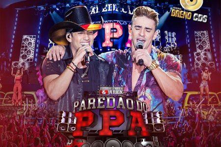 """Dupla Pedro Paulo & Alex acaba de lançar o álbum """"Paredão do PPA"""" em todas as plataformas digitais e disponibiliza mais vídeos do projeto"""