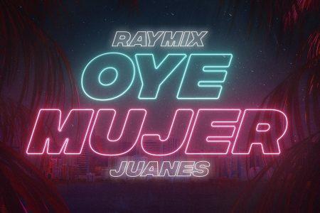 """Raymix, em parceria com Juanes, lança nova versão de """"Oye Mujer"""""""