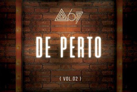 """A banda Atitude 67 divulga seu novo EP, """"De Perto – Vol.2"""", juntamente com mais quatro videoclipes"""