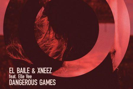 """El Baile e XNEEZ lançam hoje o single e o lyric video de """"Dangerous Games"""", com a participação de Elle Vee"""