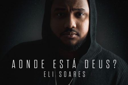 """Cantor e compositor Eli Soares lança o EP """"Aonde Está Deus?"""", com seis faixas"""