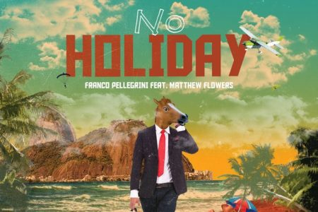 "Ouça agora ""No Holiday"", novo single do cantor Franco Pellegrini, em parceria com Matthew Flowers"