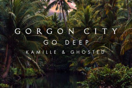 """Gorgon City, em parceria com Kamille & Ghosted, apresentam seu novo single, """"Go Deep"""""""