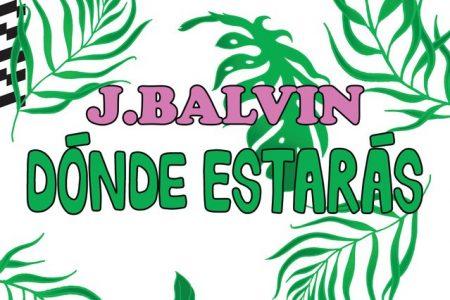"""O cantor J Balvin divulga hoje """"Dónde Estarás"""", mais um hit para ouvir e dançar!"""