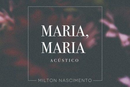 """Completando 40 anos de gravação, um dos hinos na luta pelos direitos das mulheres no Brasil, """"Maria Maria"""", de Milton Nascimento e Fernando Brant, ganha versão acústica"""