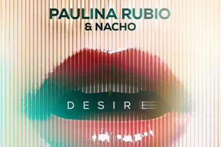 """Conheça """"Desire (Me Tiene Loquita)"""", novo single da cantora Paulina Rubio, com participação do cantor Nacho"""