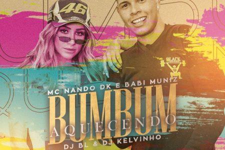"""Ouça o novo hit """"Bumbum Aquecendo"""", parceria dos cantores MC Nando DK e Babi Muniz com DJ Kelvinho e DJ BL"""