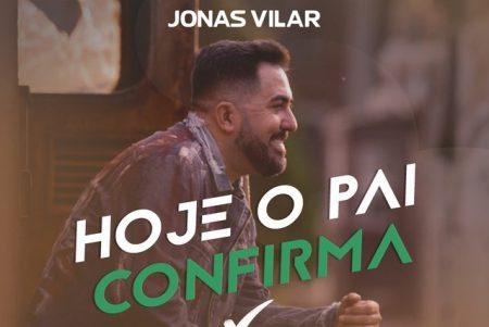 """Pioneiro do sertanejo gospel, Jonas Vilar lança hoje o single e o clipe de """"Hoje o Pai Confirma"""""""