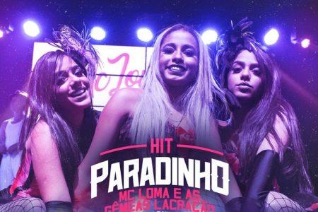 """MC Loma e as Gêmeas Lacração divulgam """"Hit Paradinho"""""""