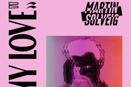 """O DJ francês Martin Solveig apresenta nova faixa, """"My Love"""""""