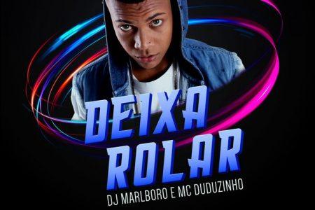"""A lenda das pistas DJ Marlboro lança """"Deixa Rolar"""", juntamente com MC Duduzinho"""