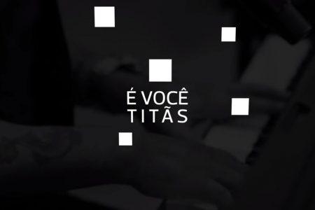 """A banda Titãs estreia o vídeo de """"É Você"""", em todas as plataformas digitais"""