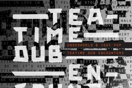 "Ouça ""Tea Time Dub Encounters"", novo EP de Underworld com o lendário Iggy Pop"