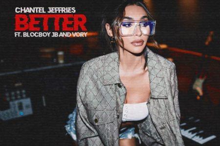 """Chantel Jeffries lança novo single, """"Better"""", com a participação de BlocBoy JB e Vory"""