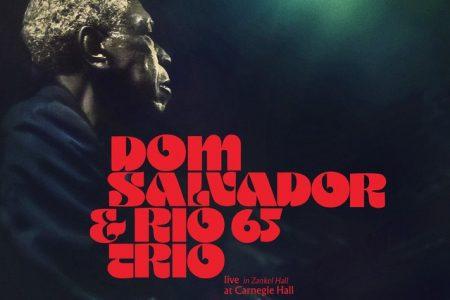 """""""Dom Salvador & Rio 65 Trio Live In Zankel Hall At Carnegie Hall"""" é novo álbum do músico Dom Salvador"""