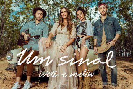 """A diva Ivete Sangalo estreia seu novo single e clipe, """"Um Sinal"""", com a participação da banda Melim"""