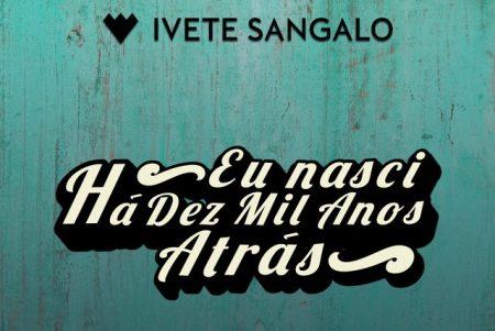"""E tem mais Ivete Sangalo! Cantora regrava o clássico de Raul Seixas, """"Eu Nasci Há 10 Mil Anos Atrás"""", tema de abertura da nova novela das 19h, da Rede Globo, """"O Tempo Não Para"""""""