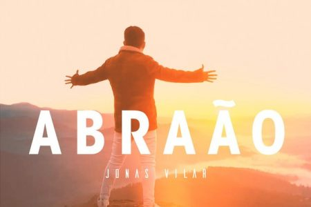 """Jonas Vilar lança """"Abraão"""", seu novo EP e clipe, pela Universal Music Christian Group"""