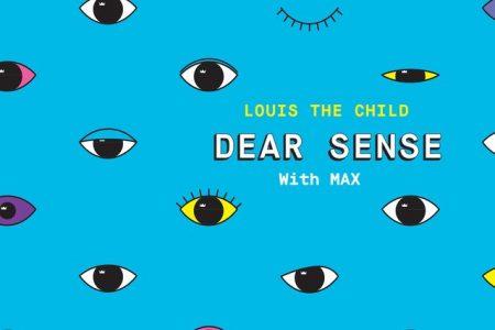 "Louis The Child disponibiliza nova música, ""Dear Sense"", em parceria com Max"