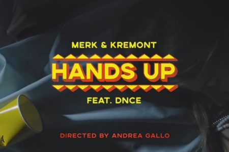 """Assista a """"Hands Up"""", novo videoclipe de Merk & Kremont, em parceria com DNCE"""