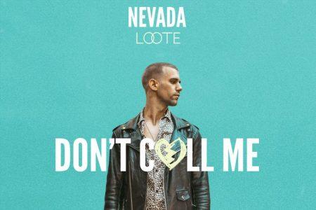 """Nevada, em parceria com Loote, lança a faixa """"Don´t Call Me"""""""