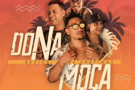"""""""Dona Moça"""", single e clipe de Os Cretinos e Bevíck, é o novo lançamento do canal Funk Hits"""