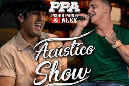 """A dupla Pedro Paulo & Alex lança seu EP """"Acústico Show PPA"""", além do videoclipe de cinco canções do repertório"""