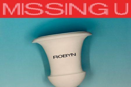 """A cantora Robyn está de volta e lança novo single, """"Missing U"""""""
