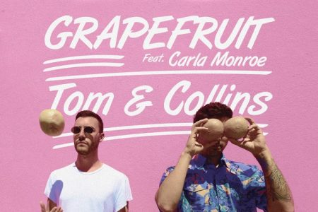 "O duo Tom & Collins disponibiliza nova música, ""Grapefruit"", com vocais de Carla Monroe"