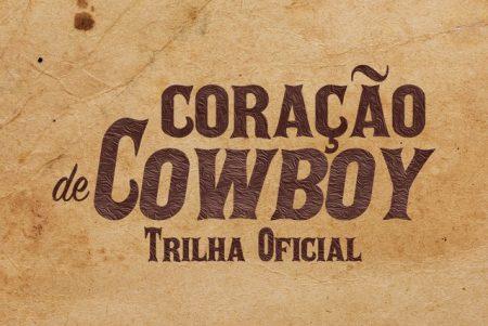 """Já está disponível a trilha sonora do filme """"Coração de Cowboy"""""""