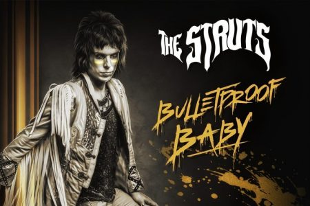 "A banda The Struts lança a música ""Bulletproof Baby"" e disponibiliza a pré-venda do álbum ""Young & Dangerous"""