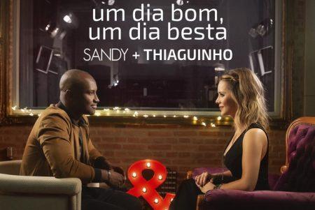 """Sandy lança o quinto episódio de """"Nós Voz Eles"""", com a participação do cantor Thiaguinho. Ouça a faixa-tema, """"Um Dia Bom, Um Dia Besta"""""""