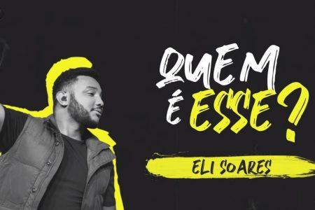 """O cantor Eli Soares disponibiliza o lyric video de """"Quem É Esse"""""""