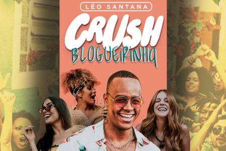 """O cantor Léo Santana lança nova música e clipe, """"Crush Blogueirinha"""""""