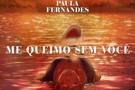 """Ouça """"Me Queimo Sem Você"""", nova música de Paula Fernandes"""
