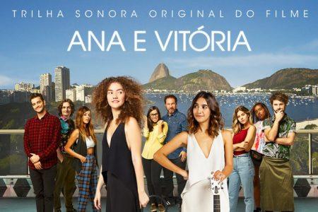 """E mais: a trilha sonora do filme """"Ana e Vitória"""" chega às plataformas digitais"""