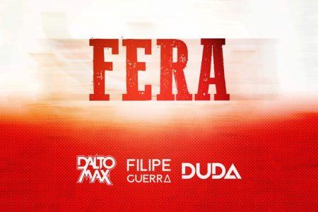 """Dalto Max, em parceria com Felipe Guerra e Duda, apresenta o single e vídeo de """"Fera"""""""