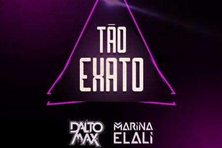 """O DJ Dalto Max conta com a participação da cantora Marina Elali no single """"Tão Exato"""""""