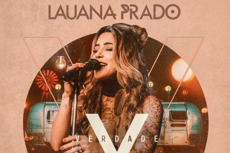 """Lauana Prado lança """"Verdade"""", seu primeiro DVD. Nove vídeos do projeto já estão disponíveis"""