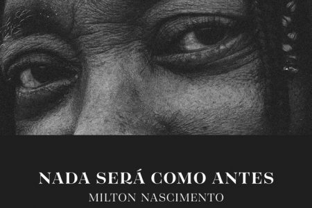 """Com releituras acústicas de alguns de seus maiores sucessos, Milton Nascimento lança o EP """"Nada Será Como Antes"""""""