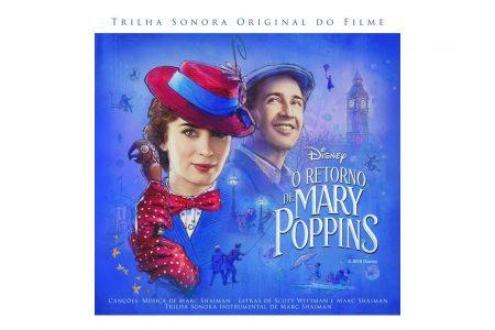 """Chega às plataformas digitais a trilha sonora do filme """"O Retorno de Mary Poppins"""""""