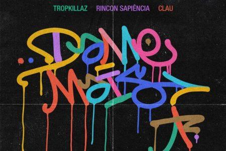 """Super produtores Tropkillaz acabam de lançar seu mais novo single, """"Dame Mais"""", com a participação de Clau e Rincon Sapiência"""