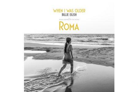 """Billie Eilish lança a música """"WHEN I WAS OLDER"""", inspirada no filme """"ROMA"""""""